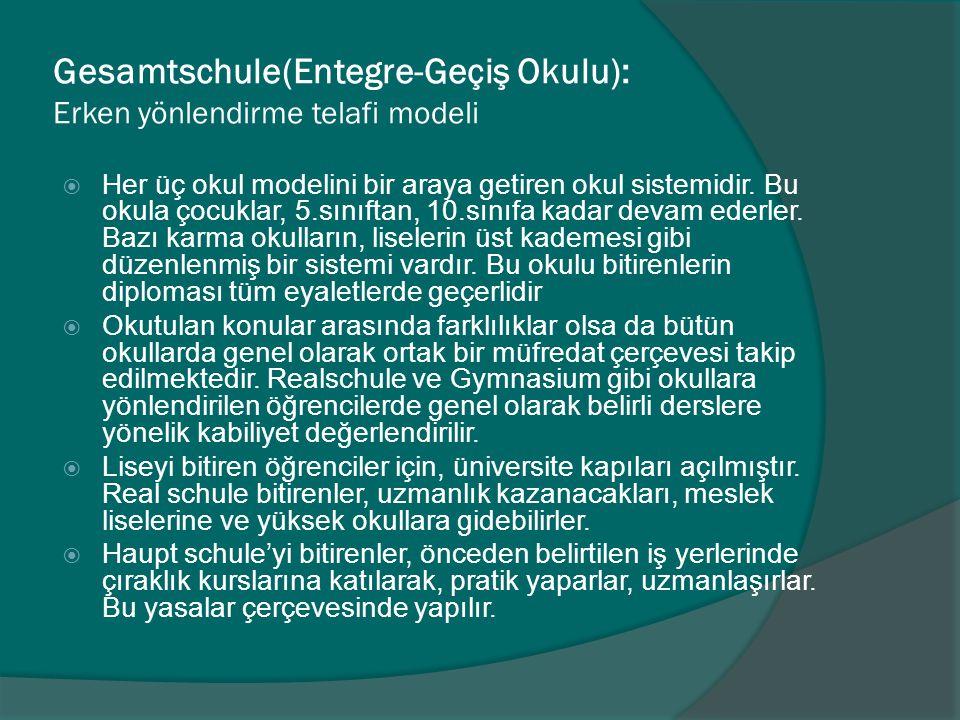 Gesamtschule(Entegre-Geçiş Okulu): Erken yönlendirme telafi modeli