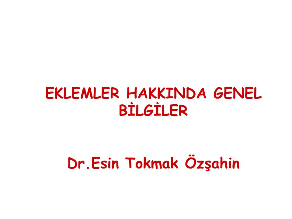 EKLEMLER HAKKINDA GENEL BİLGİLER