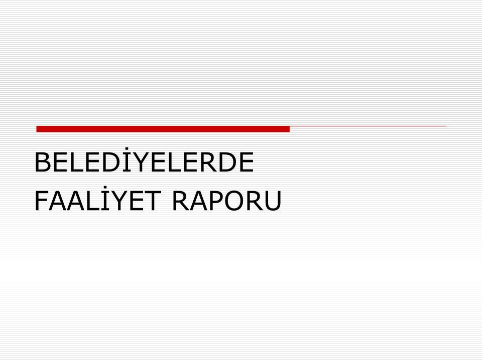 BELEDİYELERDE FAALİYET RAPORU