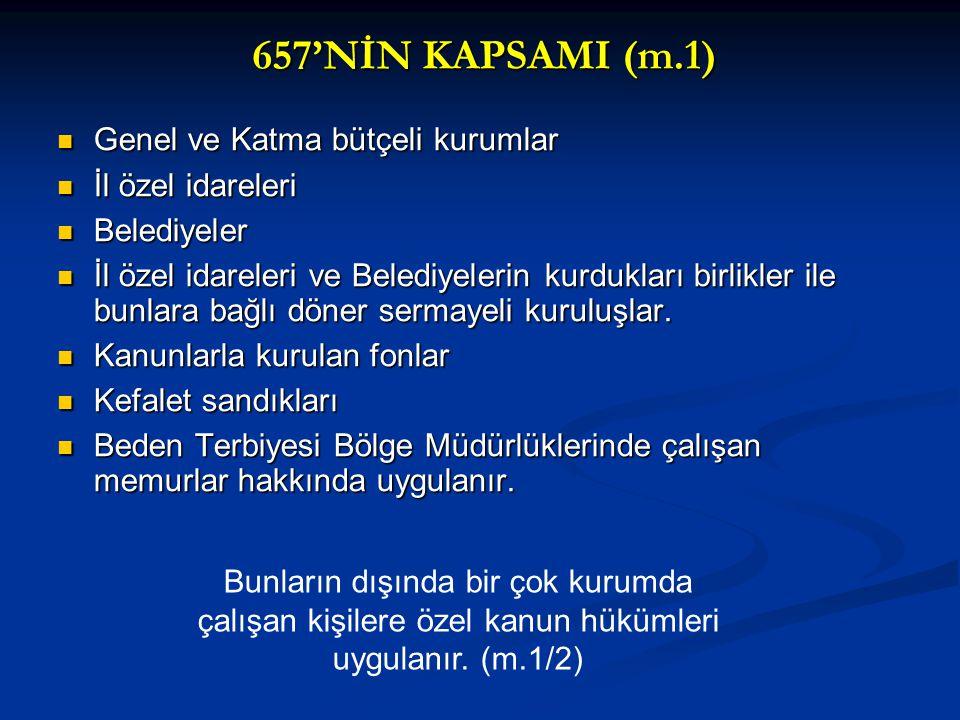 657'NİN KAPSAMI (m.1) Genel ve Katma bütçeli kurumlar