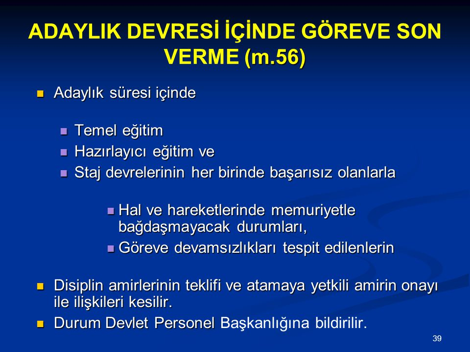 ADAYLIK DEVRESİ İÇİNDE GÖREVE SON VERME (m.56)