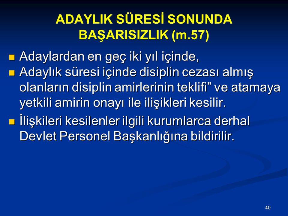 ADAYLIK SÜRESİ SONUNDA BAŞARISIZLIK (m.57)