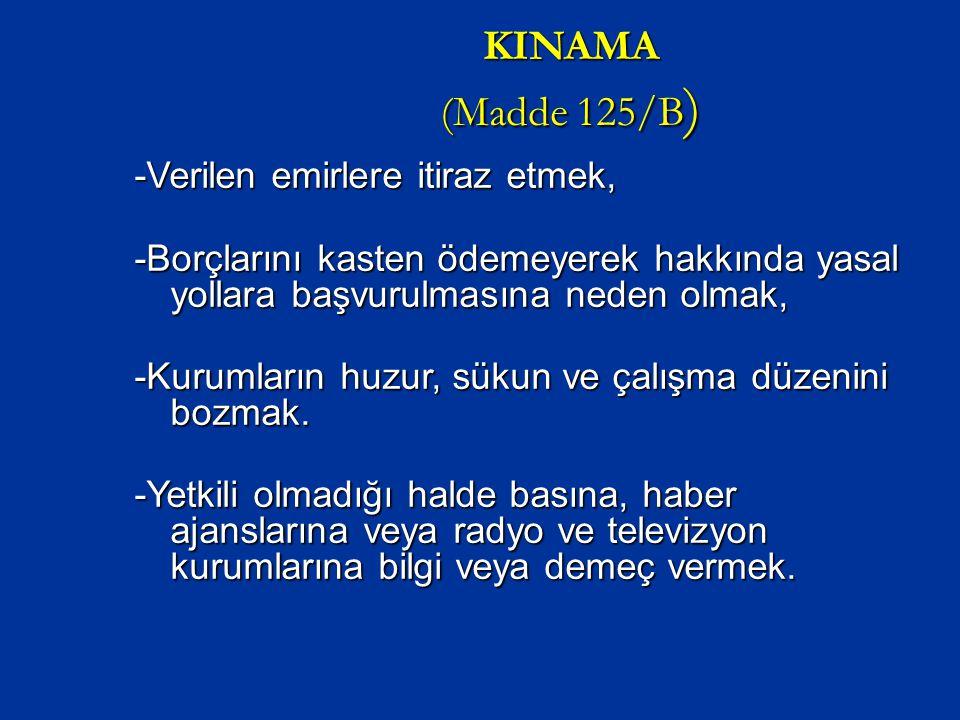 KINAMA (Madde 125/B) -Verilen emirlere itiraz etmek,