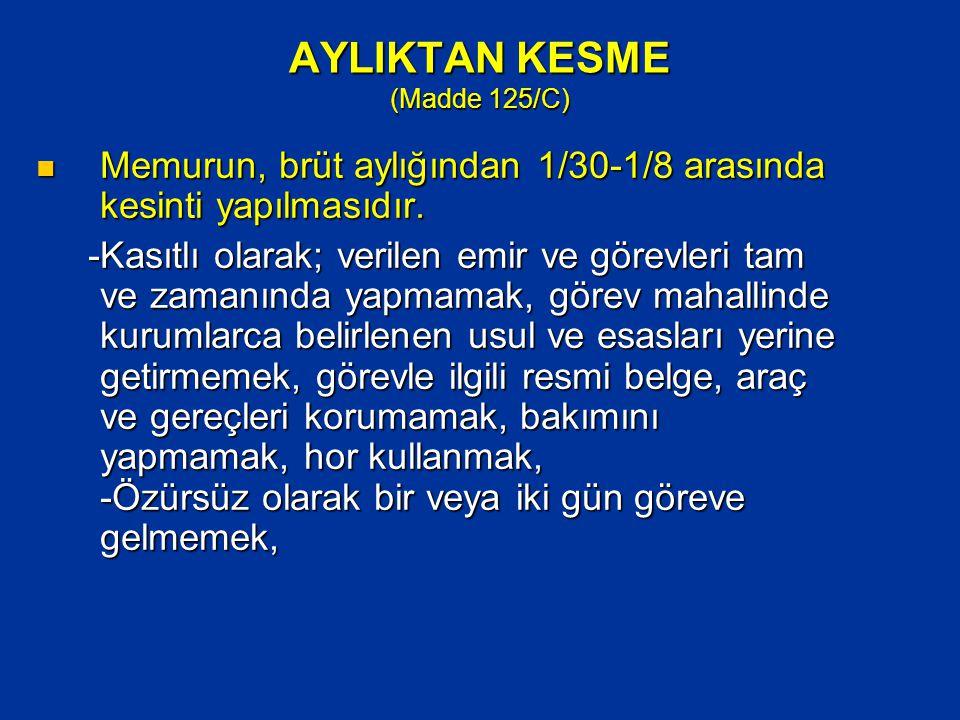 AYLIKTAN KESME (Madde 125/C)