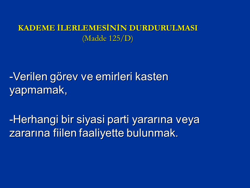 KADEME İLERLEMESİNİN DURDURULMASI (Madde 125/D)