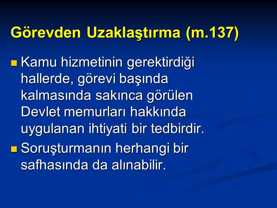 Görevden Uzaklaştırma (m.137)