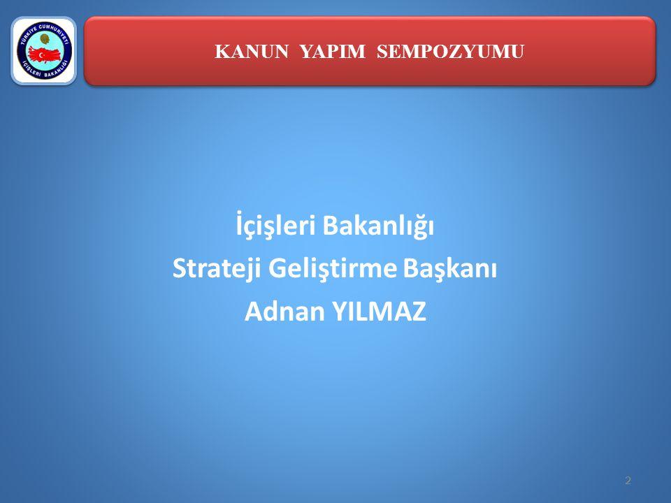 KANUN YAPIM SEMPOZYUMU Strateji Geliştirme Başkanı