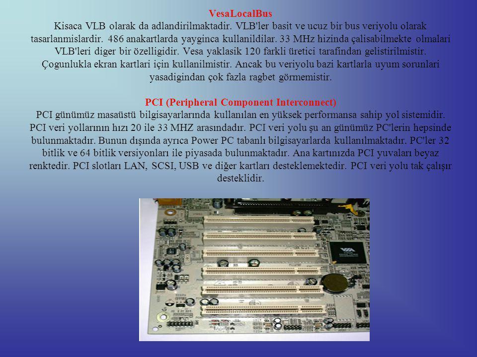 VesaLocalBus Kisaca VLB olarak da adlandirilmaktadir