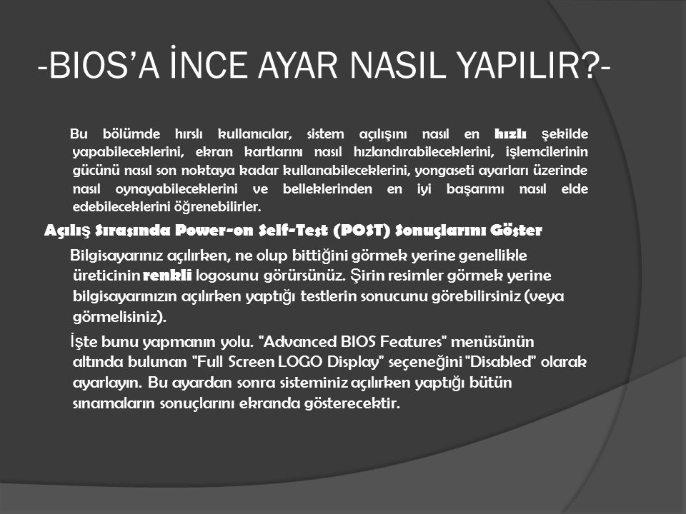 -BIOS'A İNCE AYAR NASIL YAPILIR -