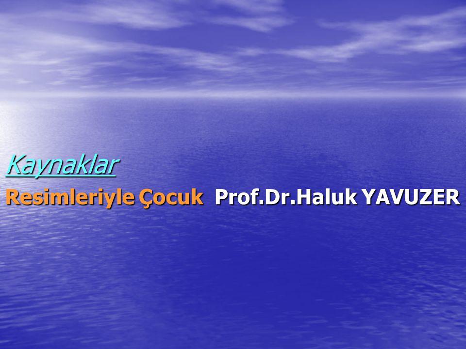 Kaynaklar Resimleriyle Çocuk Prof.Dr.Haluk YAVUZER