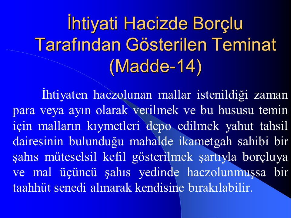 İhtiyati Hacizde Borçlu Tarafından Gösterilen Teminat (Madde-14)