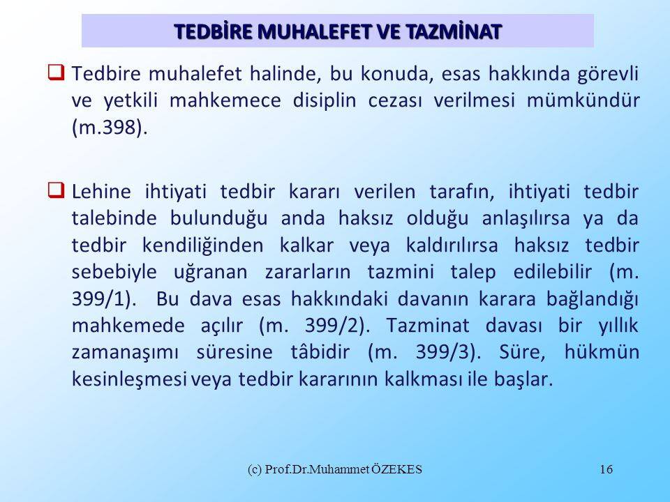 TEDBİRE MUHALEFET VE TAZMİNAT