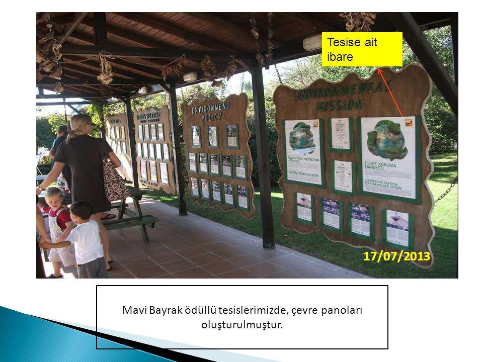 Mavi Bayrak ödüllü tesislerimizde, çevre panoları oluşturulmuştur.