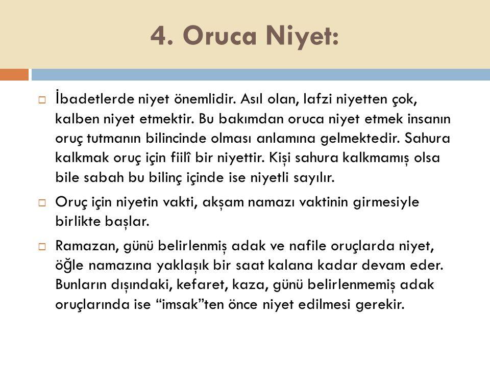 4. Oruca Niyet: