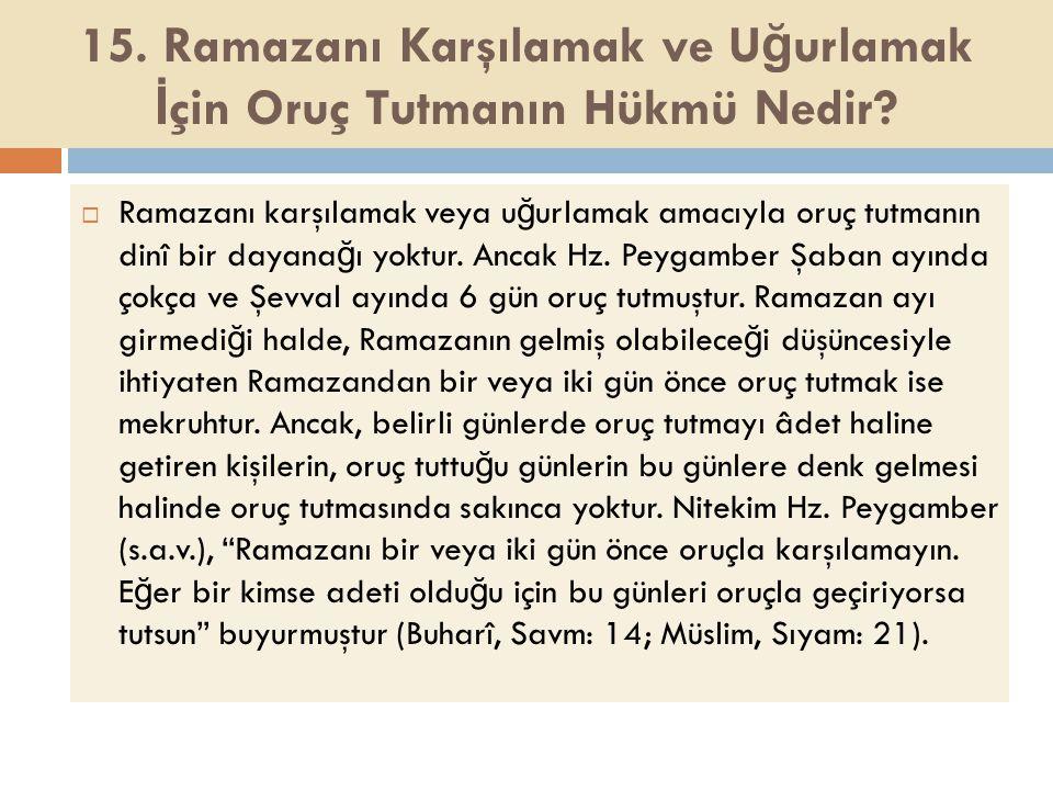 15. Ramazanı Karşılamak ve Uğurlamak İçin Oruç Tutmanın Hükmü Nedir