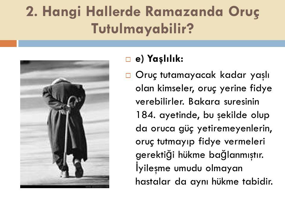 2. Hangi Hallerde Ramazanda Oruç Tutulmayabilir
