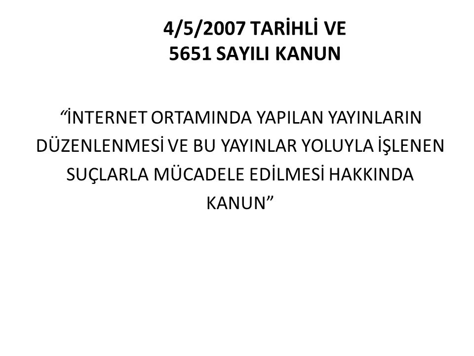 4/5/2007 TARİHLİ VE 5651 SAYILI KANUN