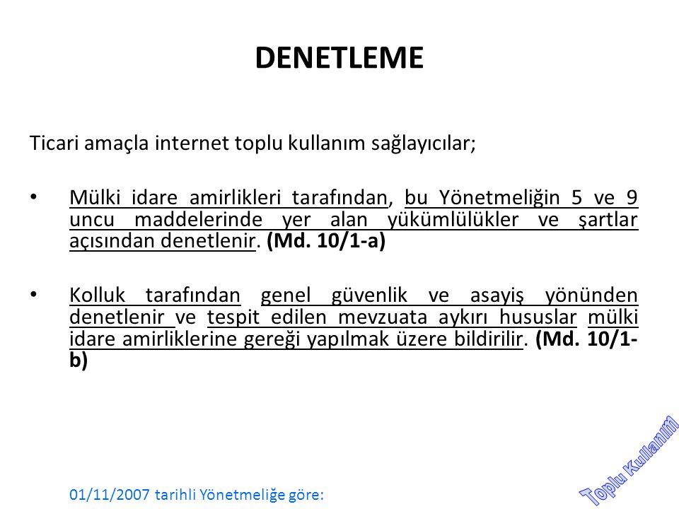 DENETLEME Ticari amaçla internet toplu kullanım sağlayıcılar;