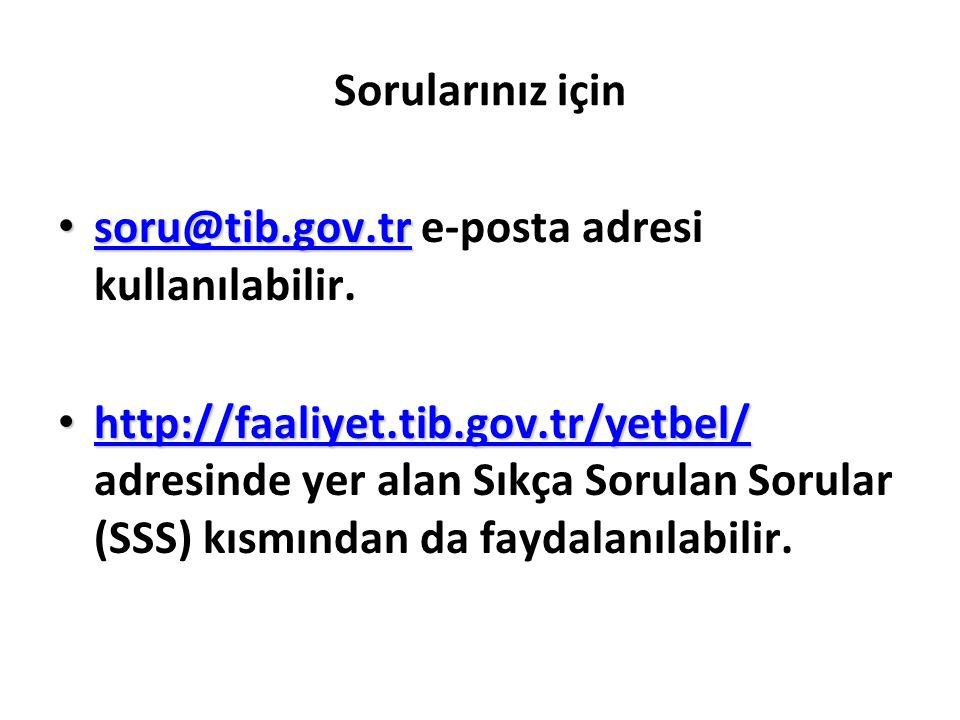 Sorularınız için soru@tib.gov.tr e-posta adresi kullanılabilir.