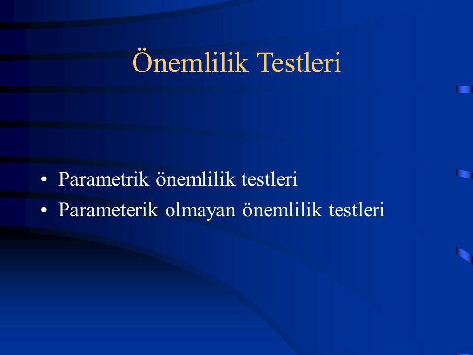 Önemlilik Testleri Parametrik önemlilik testleri