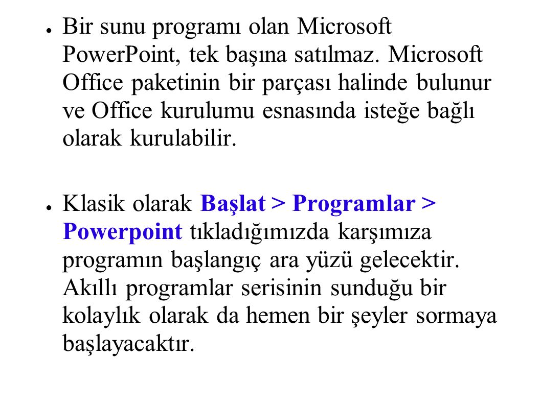 Bir sunu programı olan Microsoft PowerPoint, tek başına satılmaz