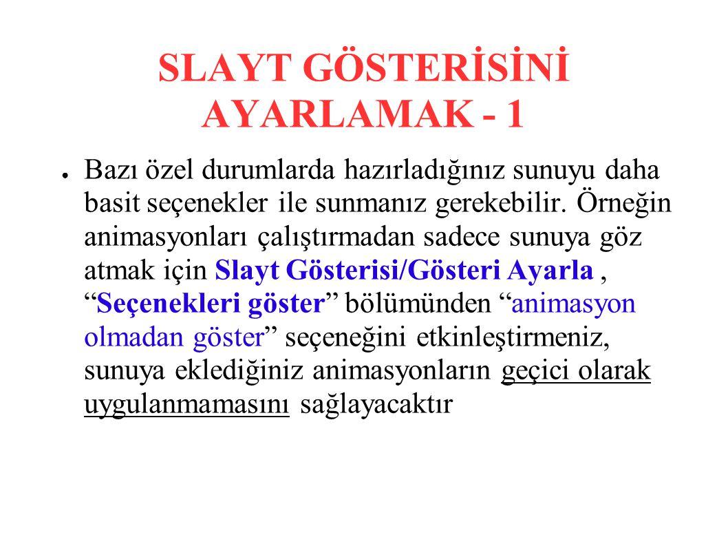 SLAYT GÖSTERİSİNİ AYARLAMAK - 1