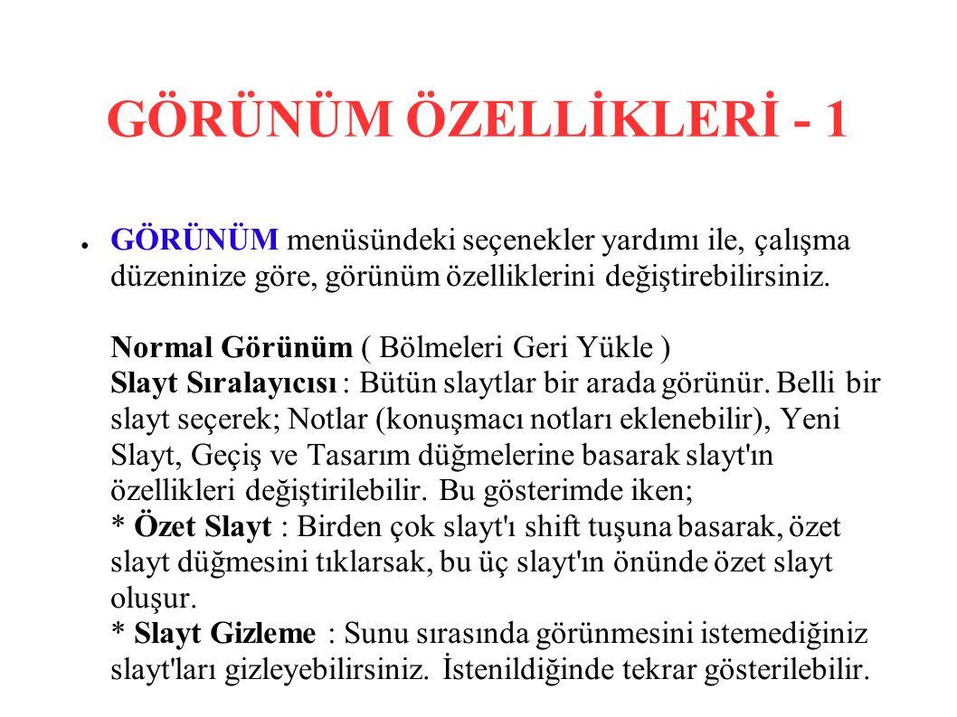 GÖRÜNÜM ÖZELLİKLERİ - 1
