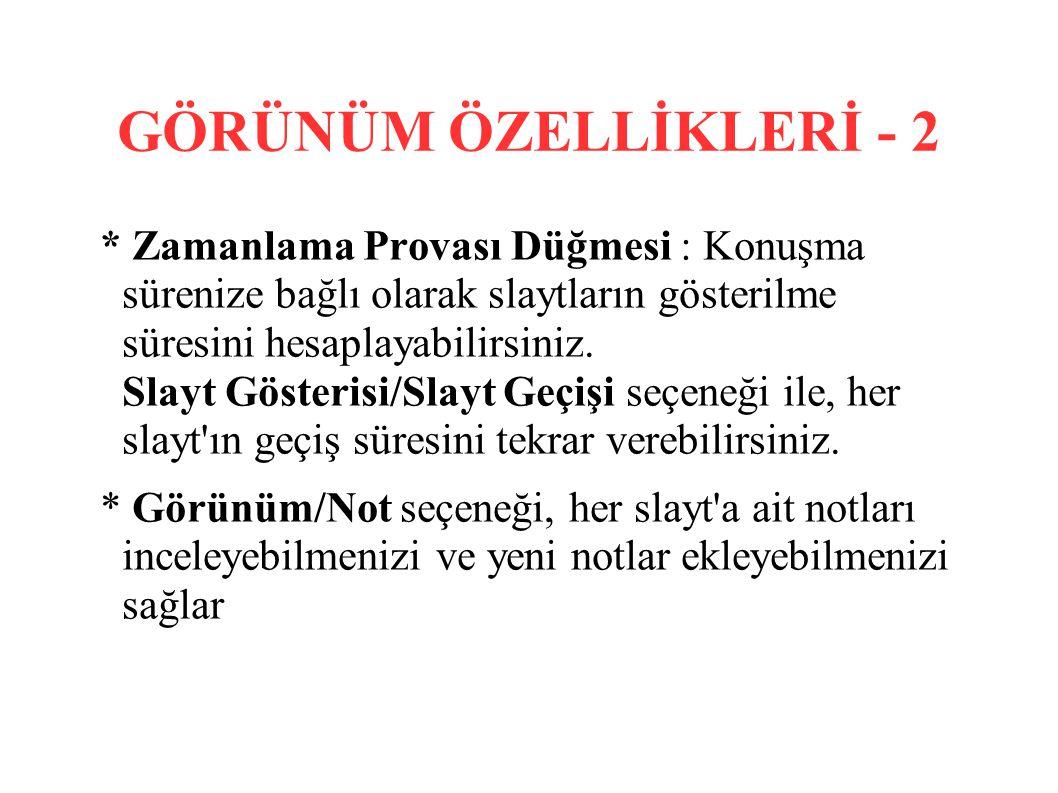 GÖRÜNÜM ÖZELLİKLERİ - 2
