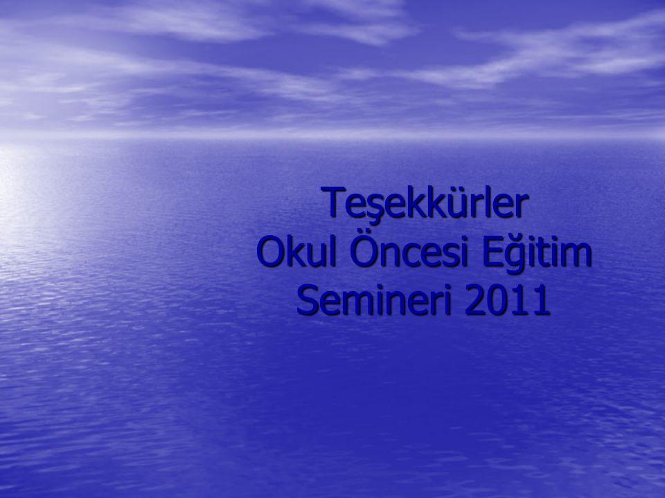 Teşekkürler Okul Öncesi Eğitim Semineri 2011