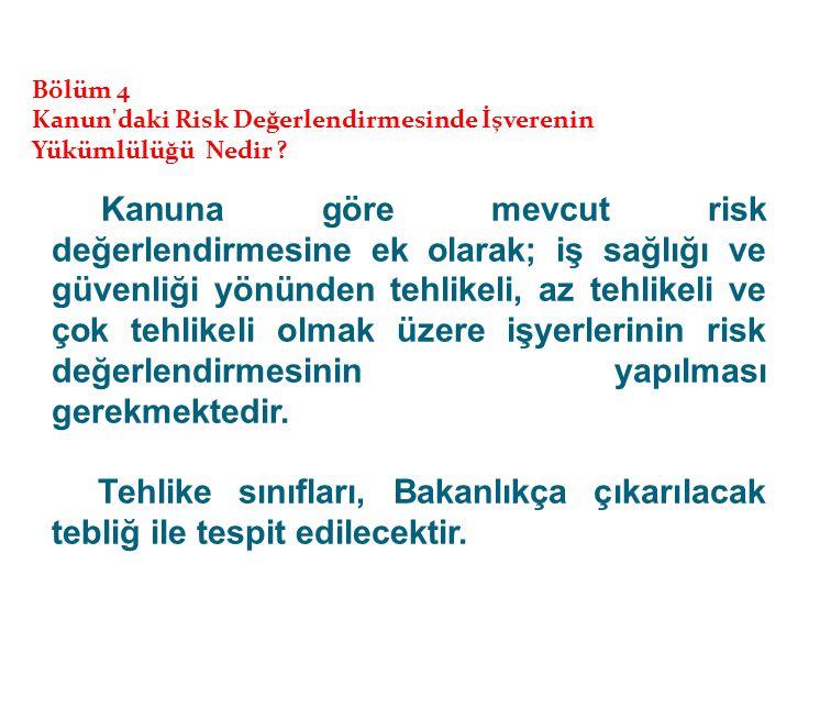 Bölüm 4 Kanun daki Risk Değerlendirmesinde İşverenin. Yükümlülüğü Nedir yükümlülüğü nedir