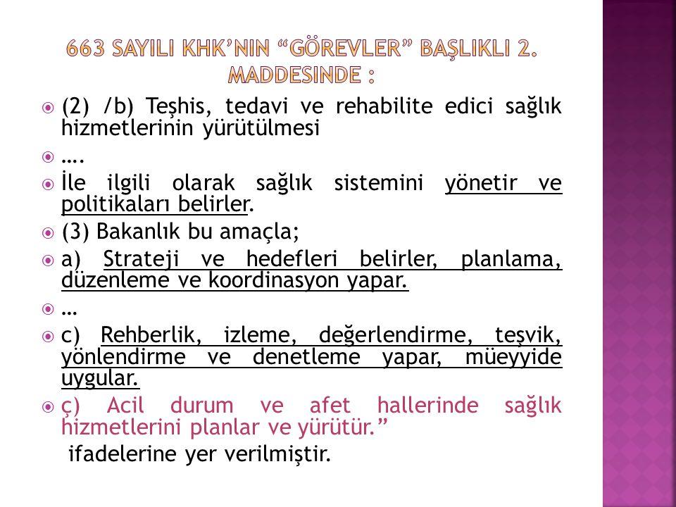 663 sayIlI KHK'nIn Görevler başlIklI 2. maddesinde :