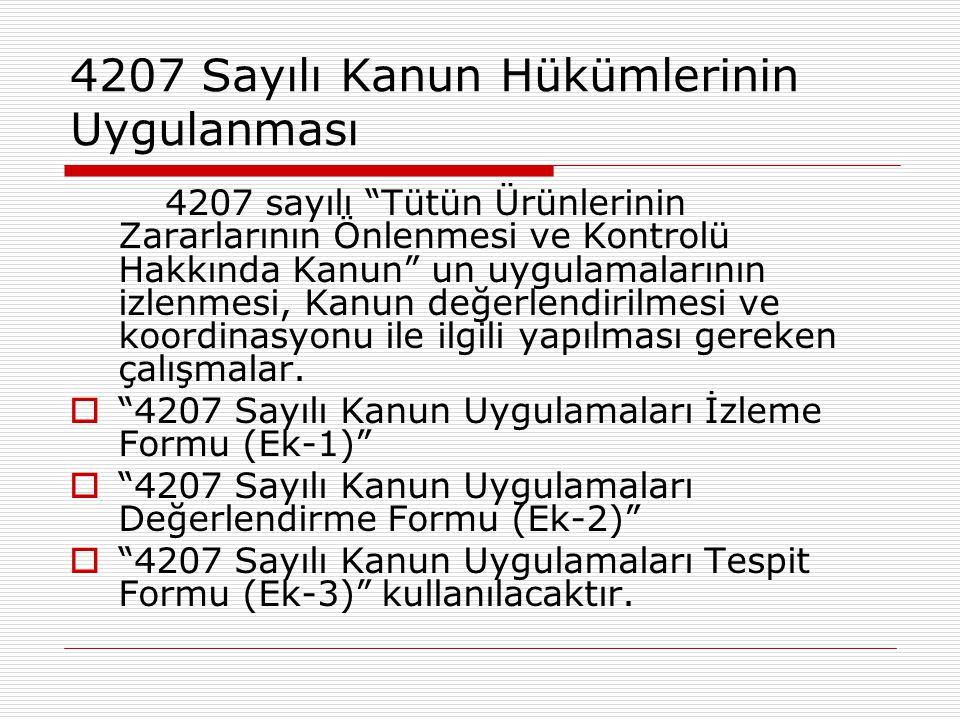 4207 Sayılı Kanun Hükümlerinin Uygulanması