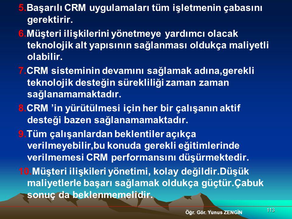 5. Başarılı CRM uygulamaları tüm işletmenin çabasını gerektirir. 6