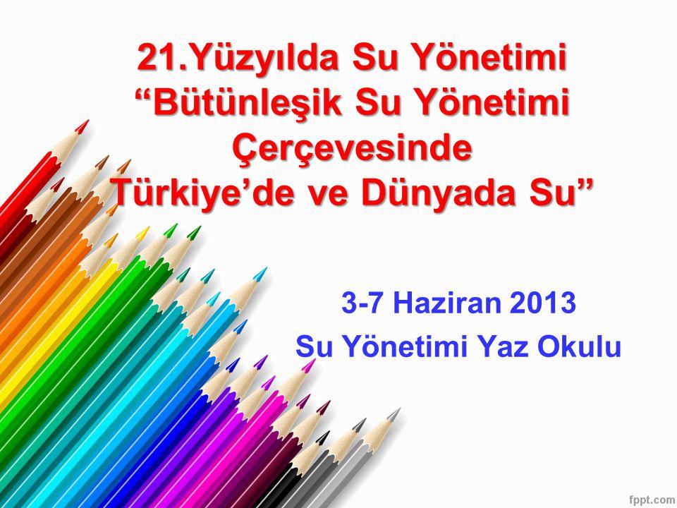 3-7 Haziran 2013 Su Yönetimi Yaz Okulu