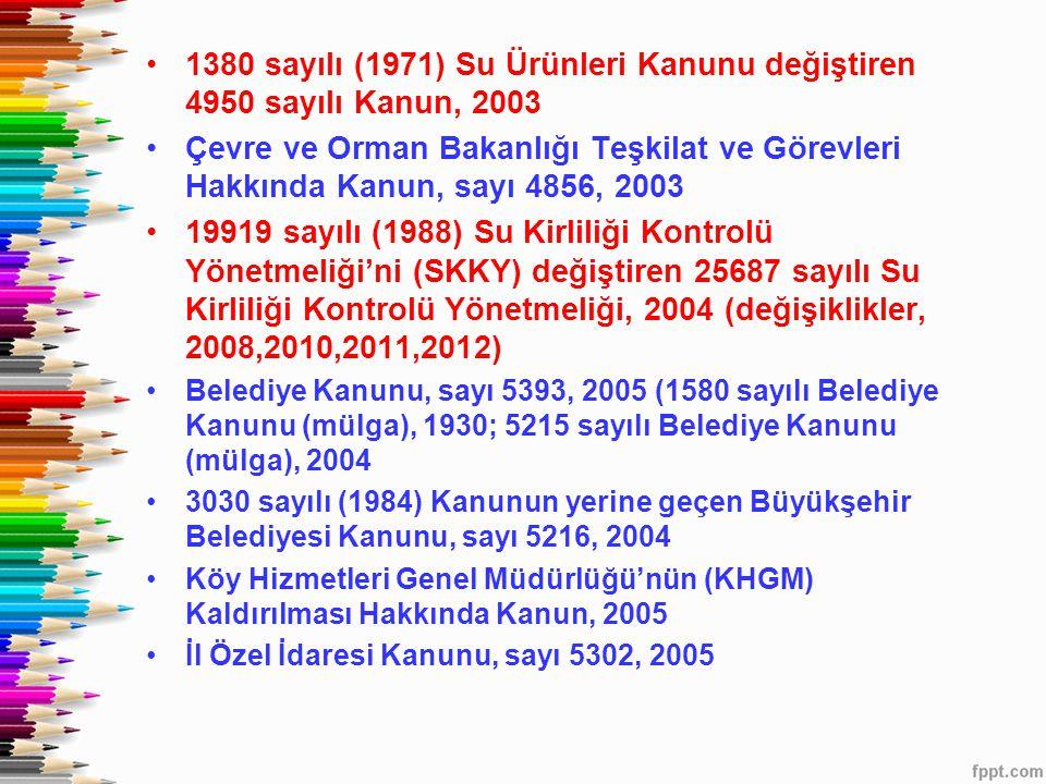 1380 sayılı (1971) Su Ürünleri Kanunu değiştiren 4950 sayılı Kanun, 2003