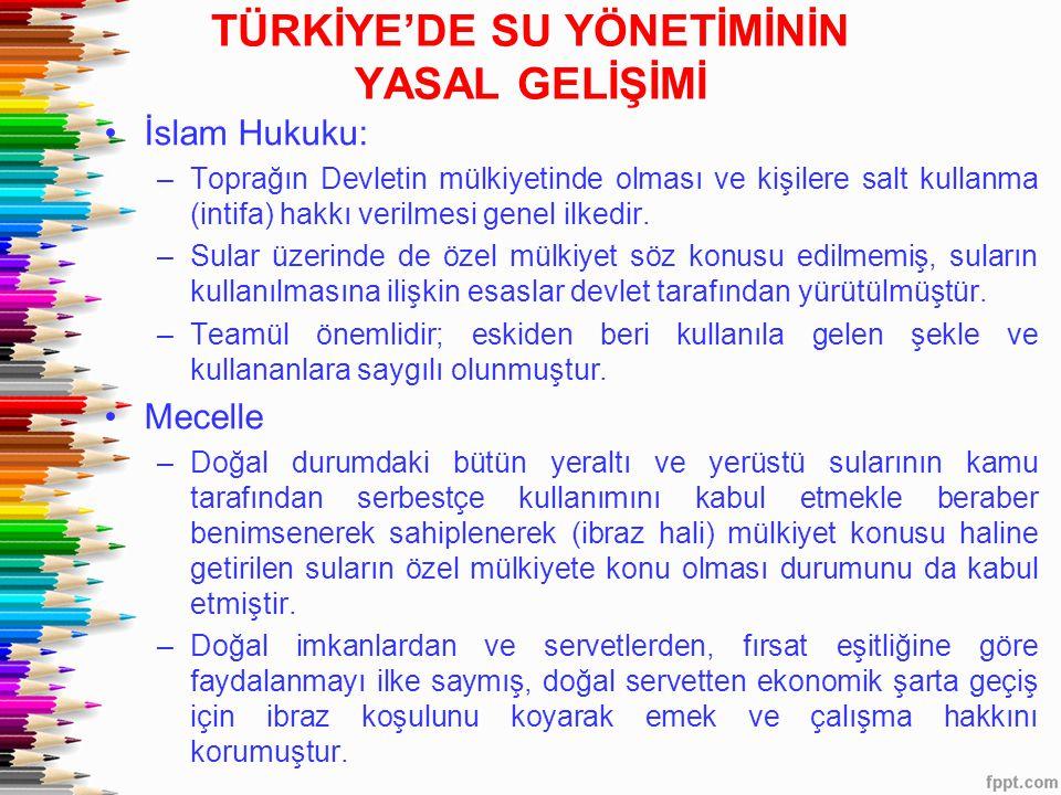 TÜRKİYE'DE SU YÖNETİMİNİN YASAL GELİŞİMİ