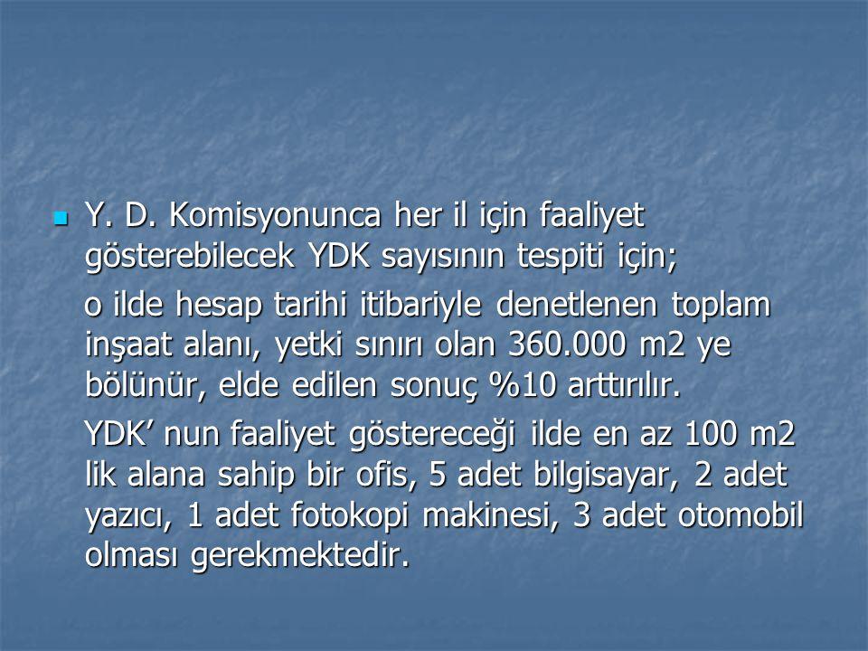 Y. D. Komisyonunca her il için faaliyet gösterebilecek YDK sayısının tespiti için;