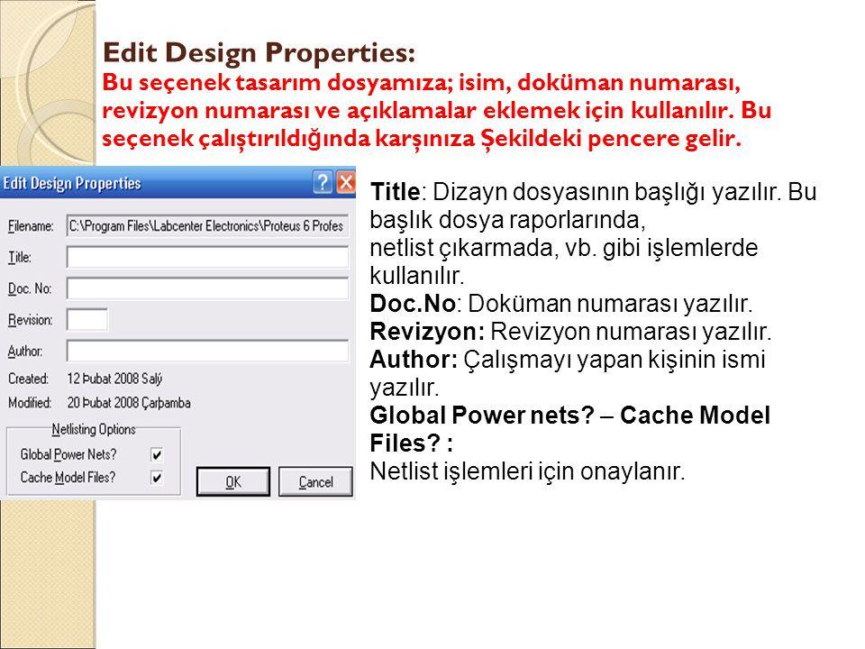 Edit Design Properties: Bu seçenek tasarım dosyamıza; isim, doküman numarası, revizyon numarası ve açıklamalar eklemek için kullanılır. Bu seçenek çalıştırıldığında karşınıza Şekildeki pencere gelir.