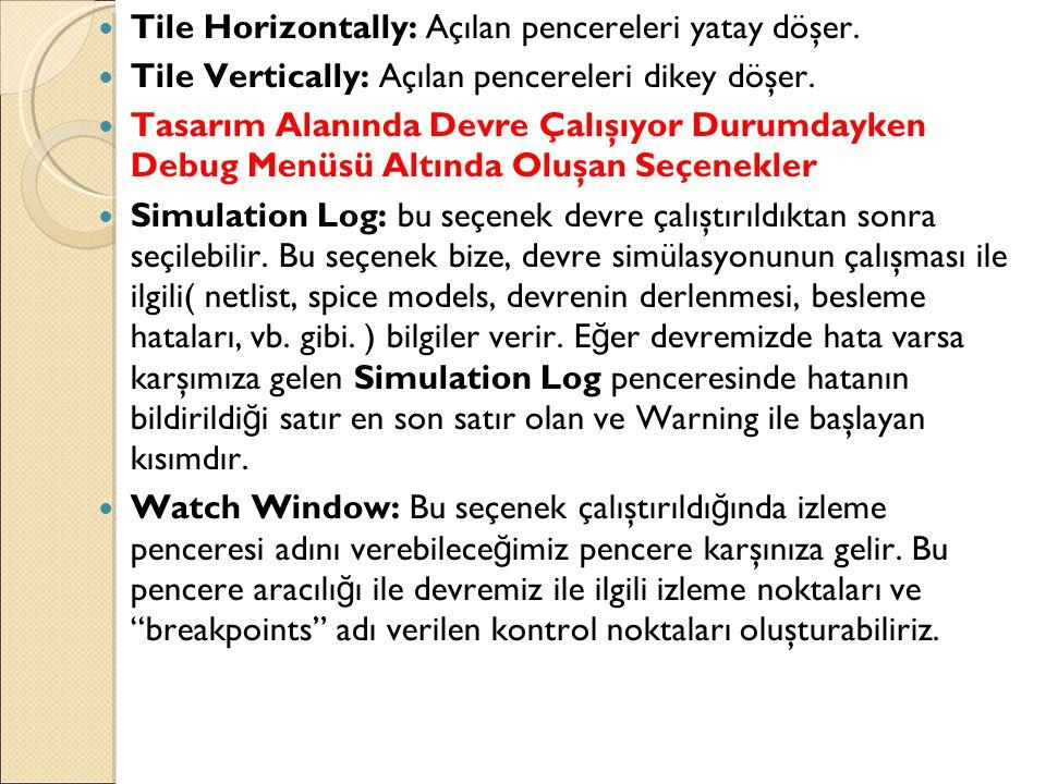 Tile Horizontally: Açılan pencereleri yatay döşer.