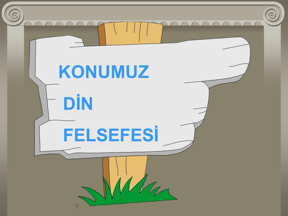 KONUMUZ DİN FELSEFESİ