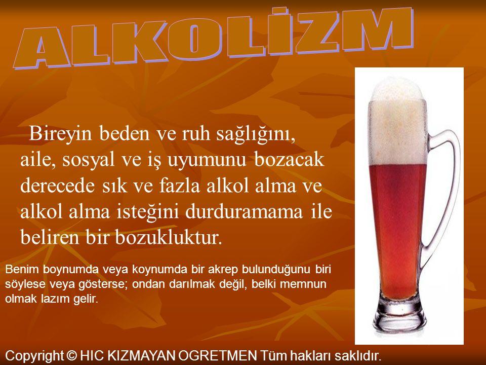 ALKOLİZM Copyright © HIC KIZMAYAN OGRETMEN Tüm hakları saklıdır.