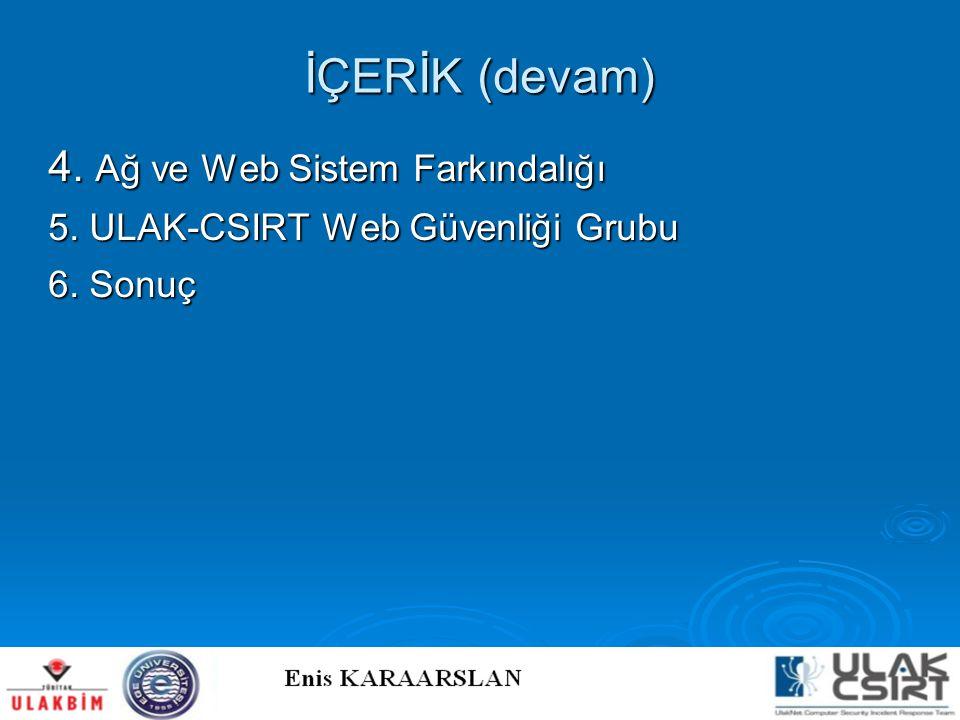 İÇERİK (devam) 4. Ağ ve Web Sistem Farkındalığı