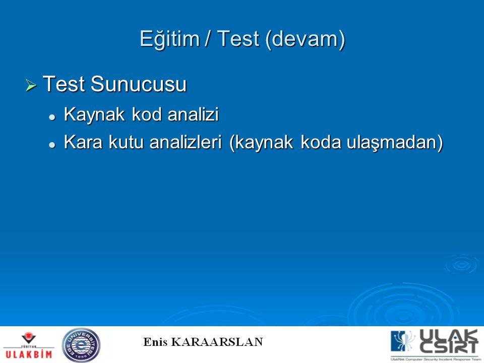Eğitim / Test (devam) Test Sunucusu Kaynak kod analizi