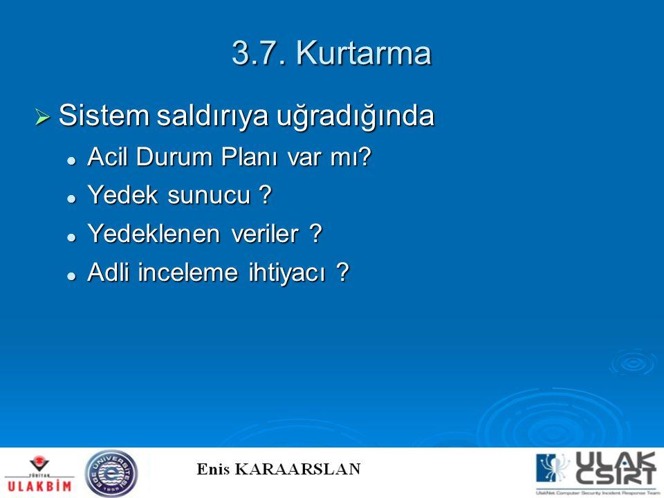 3.7. Kurtarma Sistem saldırıya uğradığında Acil Durum Planı var mı