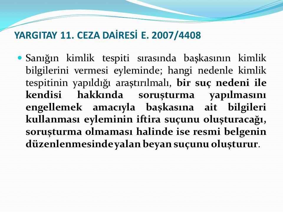 YARGITAY 11. CEZA DAİRESİ E. 2007/4408