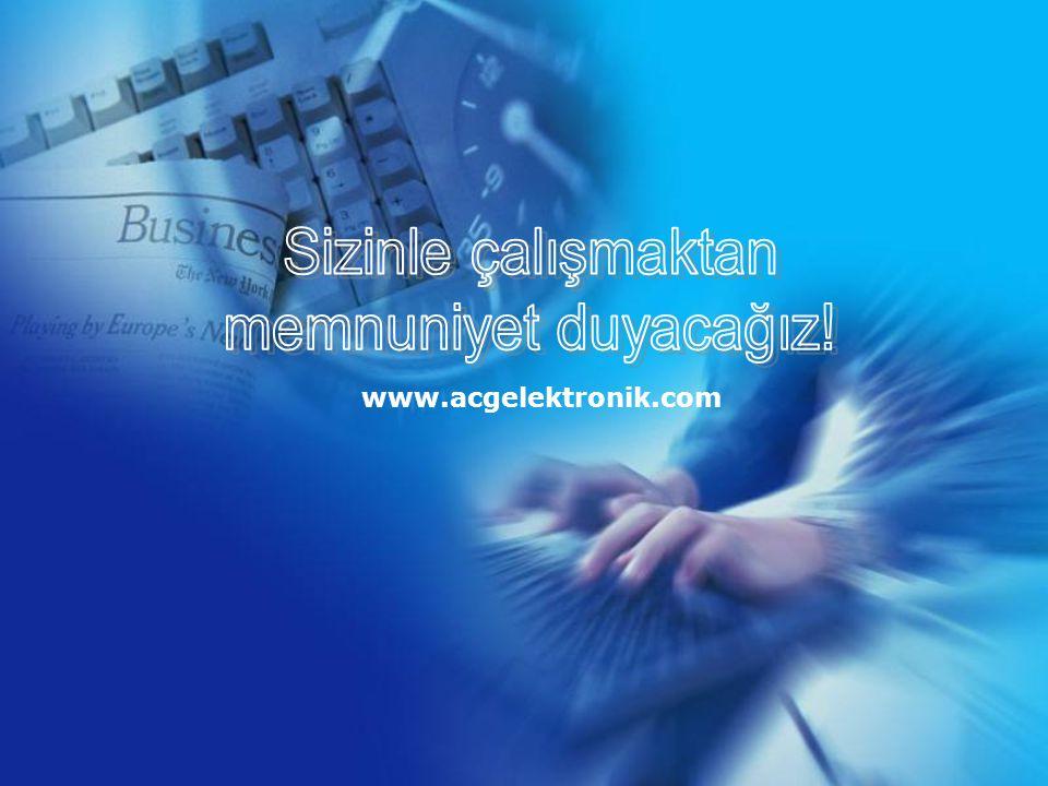 Sizinle çalışmaktan memnuniyet duyacağız! www.acgelektronik.com