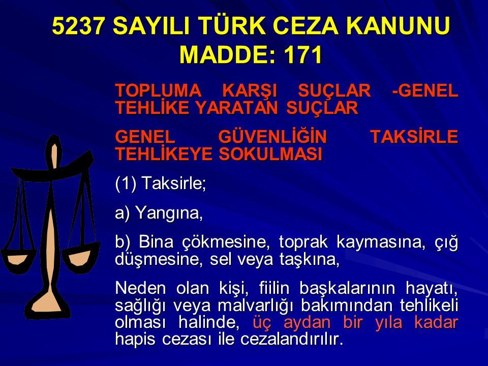 5237 SAYILI TÜRK CEZA KANUNU MADDE: 171