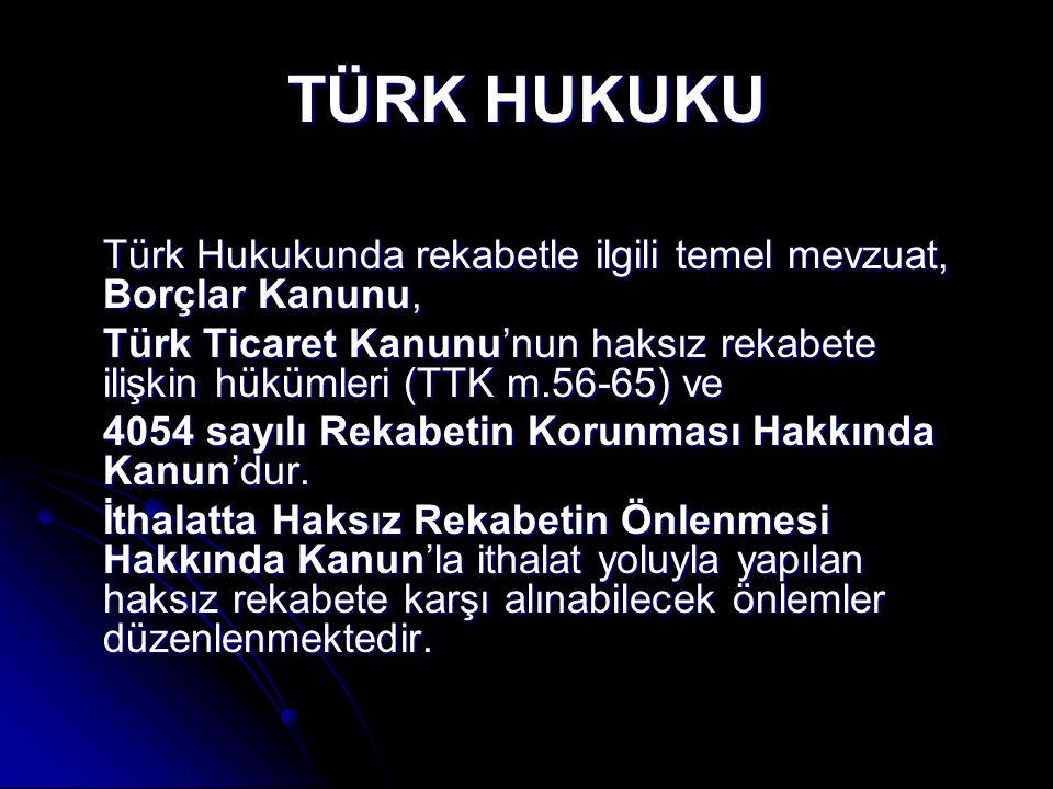 TÜRK HUKUKU Türk Hukukunda rekabetle ilgili temel mevzuat, Borçlar Kanunu,