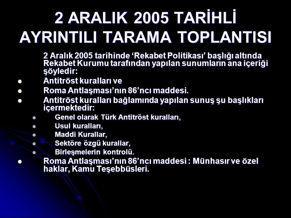 2 ARALIK 2005 TARİHLİ AYRINTILI TARAMA TOPLANTISI