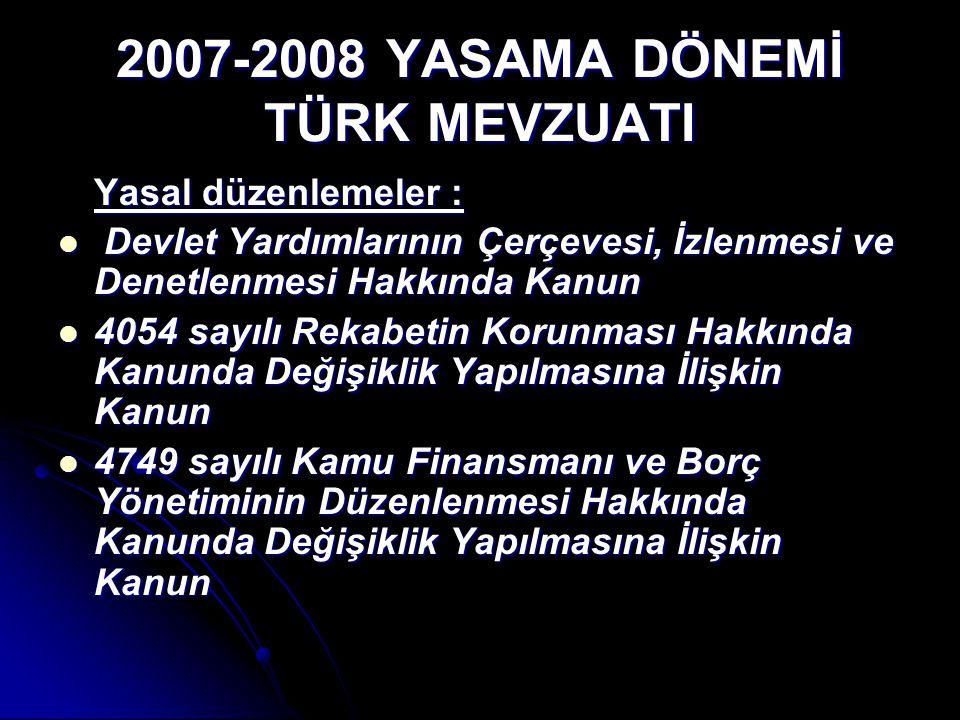 2007-2008 YASAMA DÖNEMİ TÜRK MEVZUATI